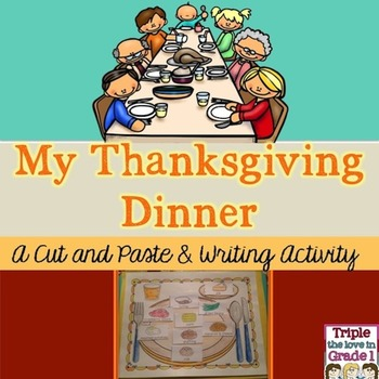 My Thanksgiving Dinner - A Cut and Paste & Writing Activit