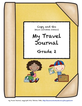 My Travel Journal, Grade 2 Copy and Go (Black and White Edition)