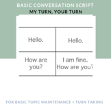 My Turn Your Turn: Basic Conversation Script