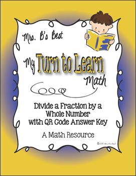 My Turn to Learn QR Code Task Cards: Divide a Fraction by