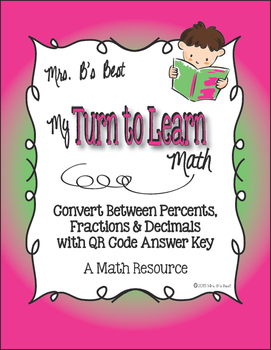 My Turn to Learn QR Code Task Cards: Convert Percents, Fra