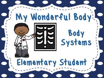 My Wonderful Body- Body Systems