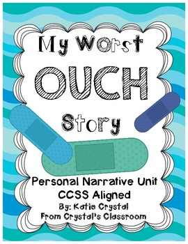 """""""My Worst OUCH Story"""" Common Core Personal Narrative Writing Unit"""
