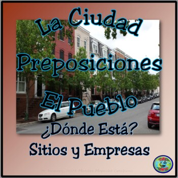 My town; Where is it? - ¿Dónde Está.....?  Preposition and