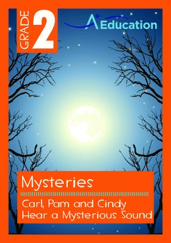 Mysteries - Carl, Pam and Cindy Hear a Mysterious Sound - Grade 2