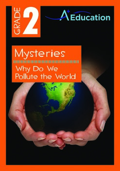 Mysteries - Why Do We Pollute the World? (II) - Grade 2