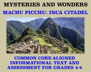 Mysteries and Wonders Passage and Assessment #27: Machu Pi