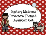 Mystery Madness Detective Theme Classroom Set