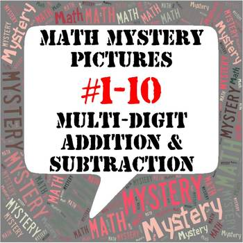Mystery Pictures #1-10 BUNDLE Multi-Digit Addition and Sub