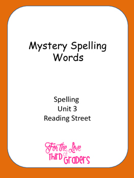 Mystery Spelling  Words Spelling Unit 3 Reading Street
