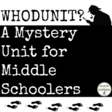 Middle School ELA Mystery Unit for Middle Schoolers - WhoD