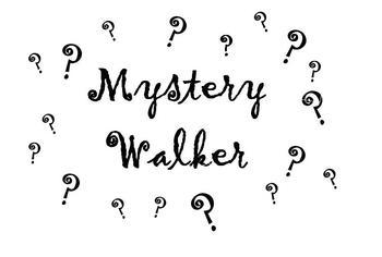Mystery Walker Sign