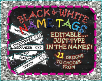 NAME TAGS : BLACK & WHITE EDITABLE (JUST TYPE IN NAME)