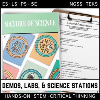 NATURE OF SCIENCE - Demo, Lab & Science Stations ~ 5E Inquiry