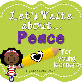 Character Education Writing: Peace- 32 Prompts for K-2! BO