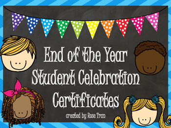 NEW  End of the Year Student Celebration Certificates for