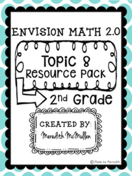 NEW enVision Math 2.0 2nd Grade Topic 8 Resource Pack