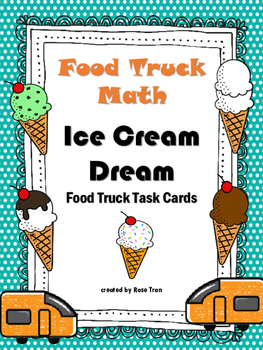 NEW Food Truck Math: Ice Cream Dream Food Truck Math Task Cards