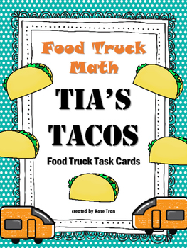 NEW Food Truck Math: Tia's Tacos Food Truck Math Task Cards