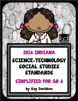 2016 Indiana Standards: Simplified for Sixth Grade Science