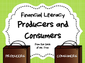 NEW  Producers and Consumers FINANCIAL LITERACY (aligned t
