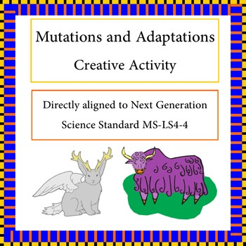 NGSS MS-LS4-4 Mutations and Adaptations Creative Activity