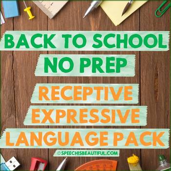 NO PREP BACK TO SCHOOL Speech Therapy - Rec & Exp Language Pack