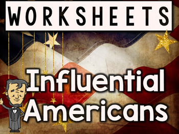 Influential Americans Worksheets & Printables