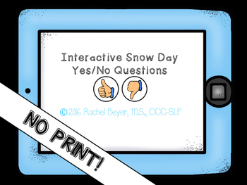NO PRINT! Interactive Snow Day: Yes/No Questions