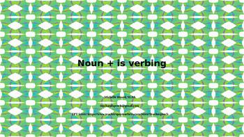 Noun + is verbing
