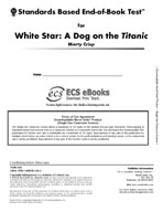Standards Based End-of-Book Test for White Star: A Dog on