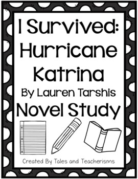 NOVEL STUDY: I Survived: Hurricane Katrina and The San Fra