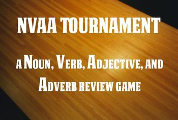 NVAA Tournament: A Noun, Verb, Adjective, and Adverb Review Game