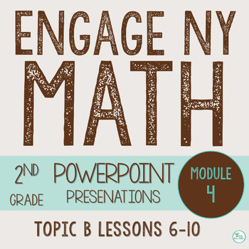 Engage NY Smart Board 2nd Grade Module 4 Topic B (Lessons