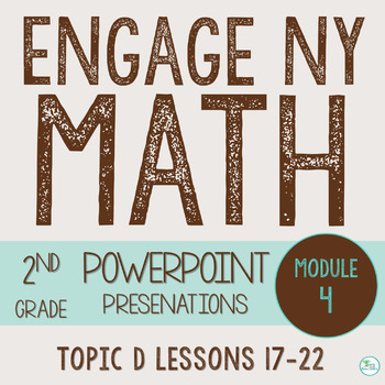 Engage NY Smart Board 2nd Grade Module 4 Topic D (Lessons