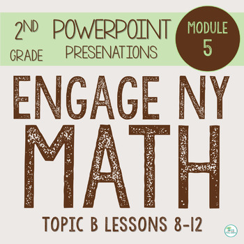 Engage NY Smart Board 2nd Grade Module 5 Topic B (Lessons