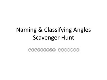 Naming and Classifying Angles Scavenger Hunt - PP