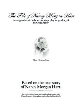 Nancy Hart! A reader's theater/stage play/script about the