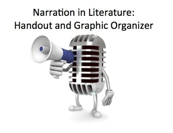 Narration in Literature: Handout, Graphic Organizer, and A