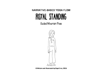 Narrative-Based Yoga - Royal Standing (A Guided Mountain Pose)
