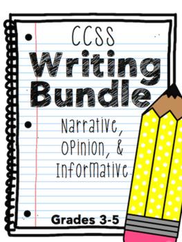 Narrative, Opinion, & Informative CCSS Writing Bundle grades 3-5