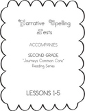 Journeys Second Grade Narrative Spelling Tests for Unit 1