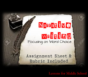 Narrative Writing Assignment-Focus on Word Choice