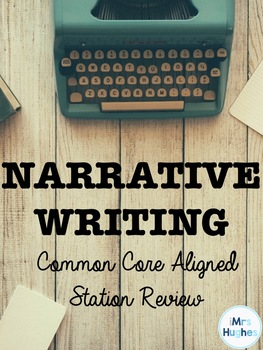 Narrative Writing Common Core Aligned Stations:  TEST PREP