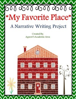 """Narrative Writing """"My Favorite Place"""""""