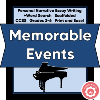 A Memorable Event: Personal Narrative Writing SCAFFOLDED