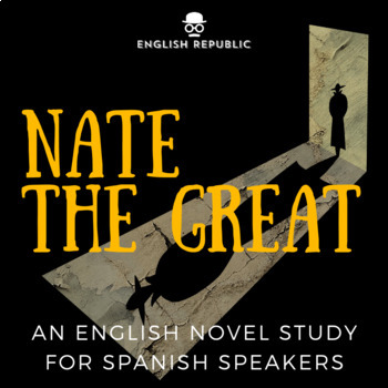 Nate the Great, an ELT Novel Study for Spanish Speakers