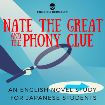 Nate the Great and the Phony Clue, an English Novel Study