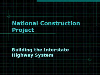 National Construction Project - Building the Interstate Hi