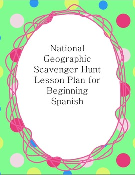 National Geographic Middle School Spanish Scavenger Hunt